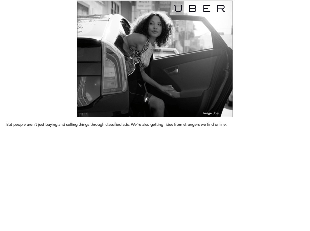 Image: Uber But people aren't just buying and s...