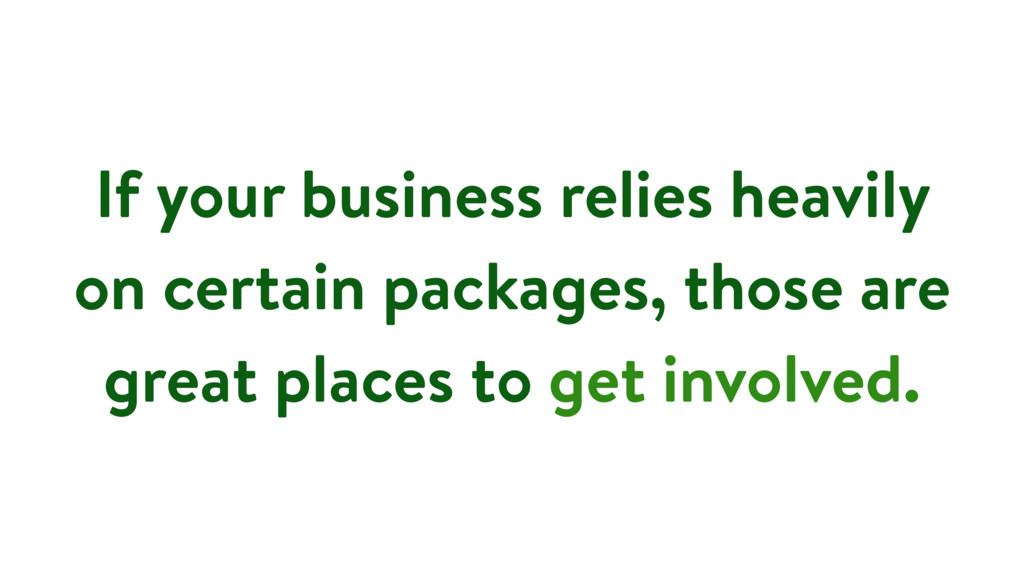 If your business relies heavily on certain pack...