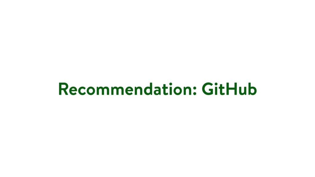 Recommendation: GitHub