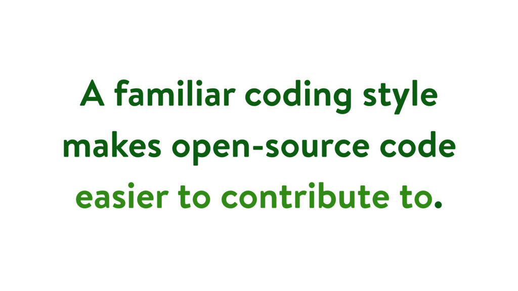 A familiar coding style makes open-source code ...