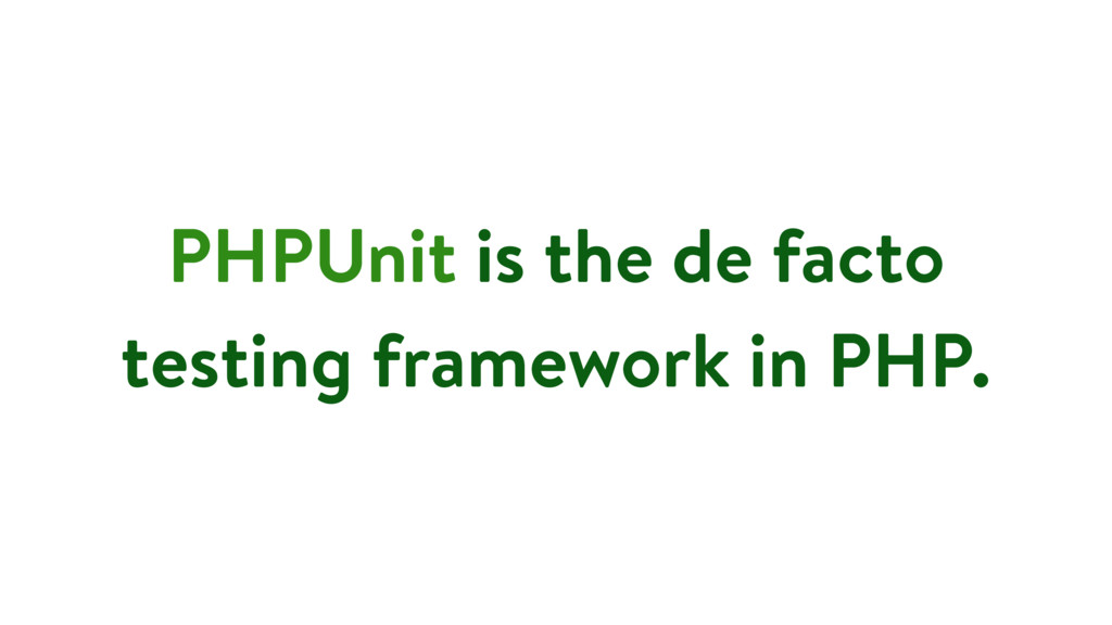 PHPUnit is the de facto testing framework in PH...