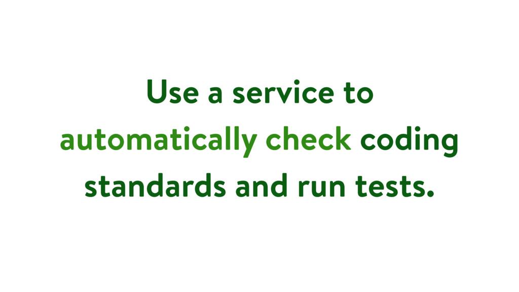 Use a service to automatically check coding sta...