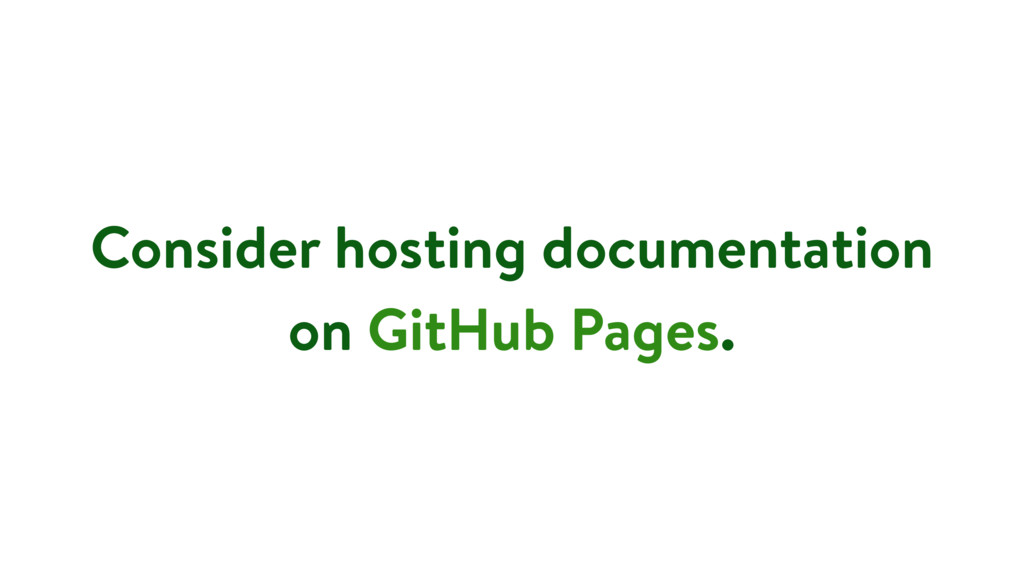 Consider hosting documentation on GitHub Pages.
