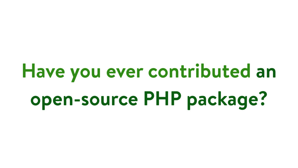 Have you ever contributed an open-source PHP pa...