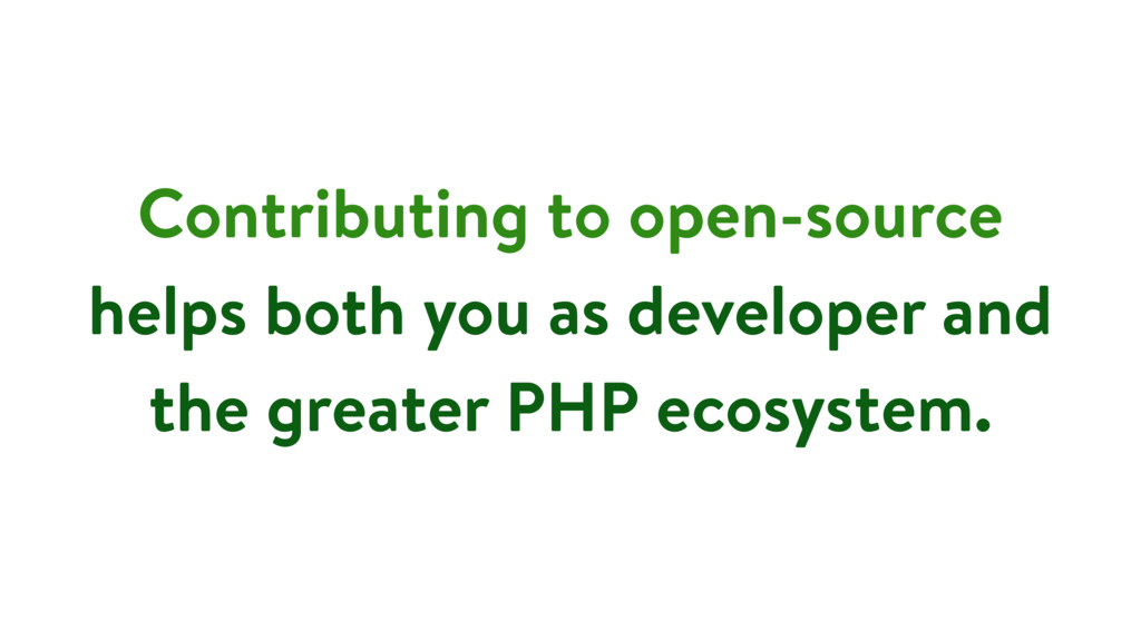 Contributing to open-source helps both you as d...