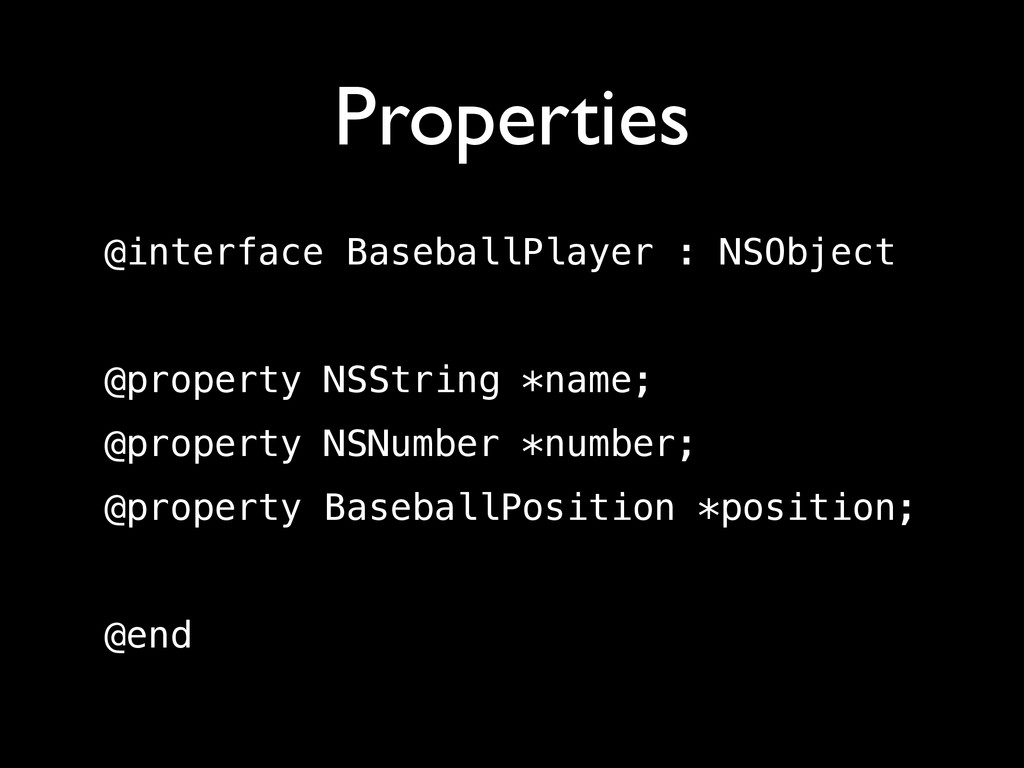 Properties @interface BaseballPlayer : NSObject...
