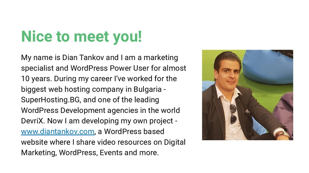 Nice to meet you! My name is Dian Tankov and I ...