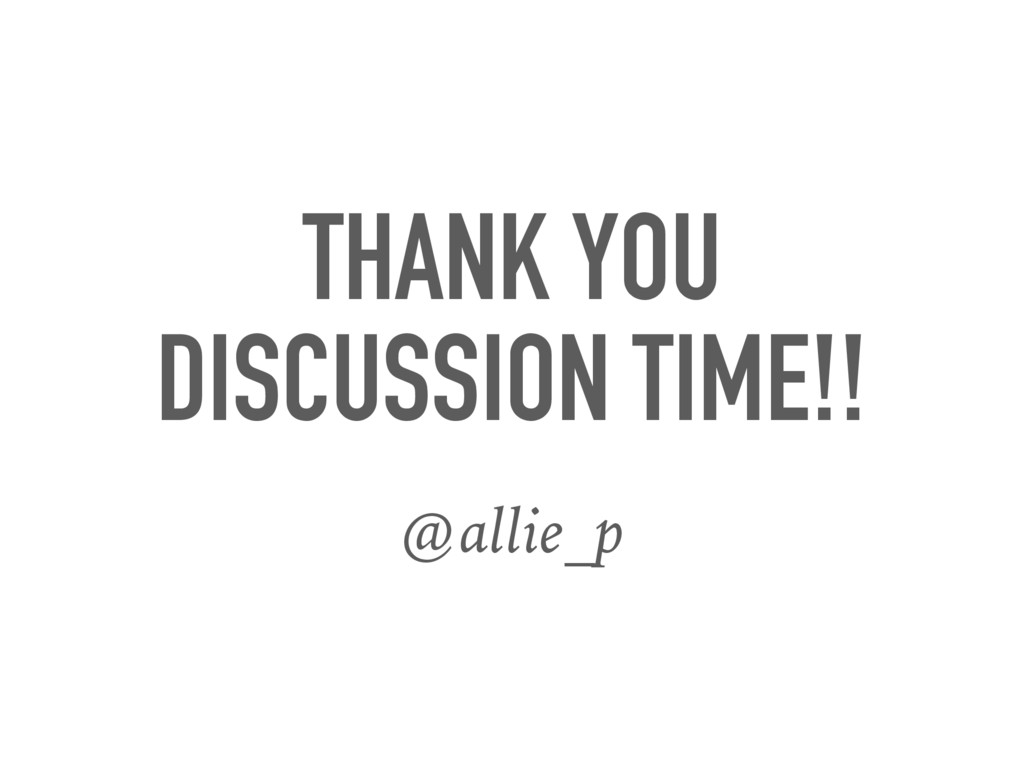 THANK YOU DISCUSSION TIME!! @allie_p
