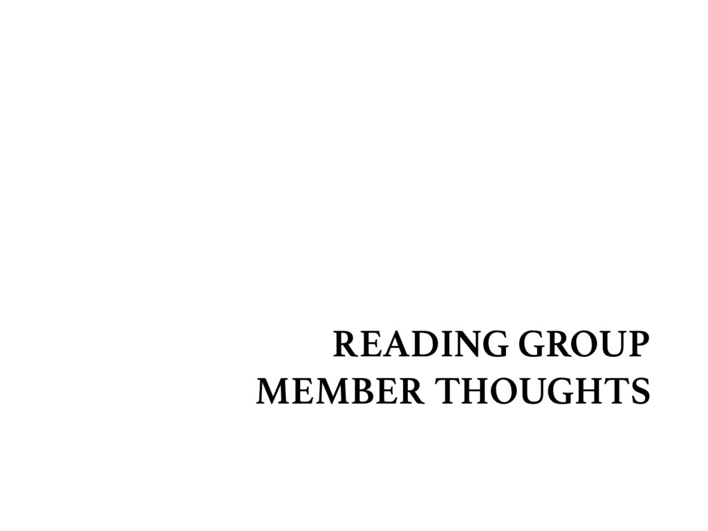 """READING GROUP """" MEMBER THOUGHTS"""
