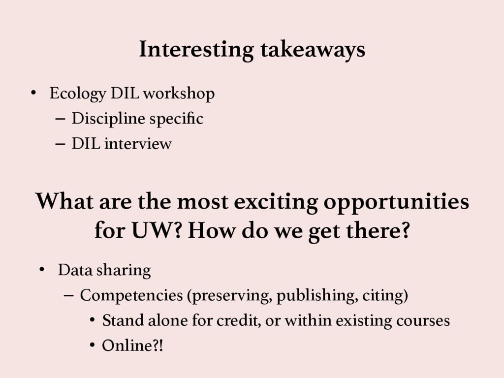 Interesting takeaways  • Ecology DIL workshop...