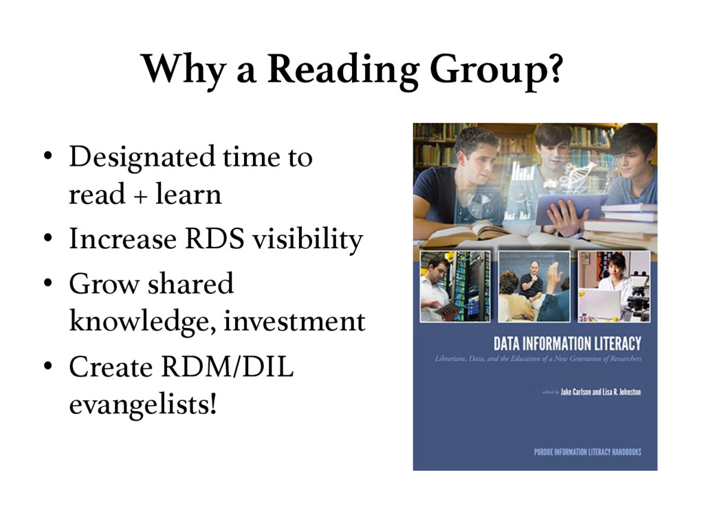 Why a Reading Group? • Designated time to rea...