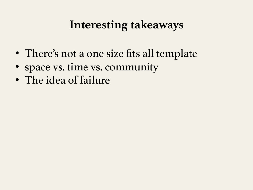 Interesting takeaways • There's not a one siz...