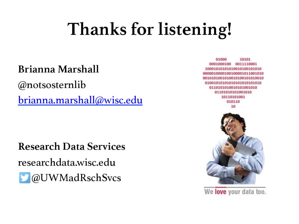 Thanks for listening! Brianna Marshall @notso...