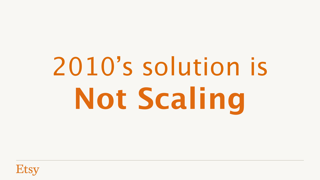 2010's solution is  Not Scaling
