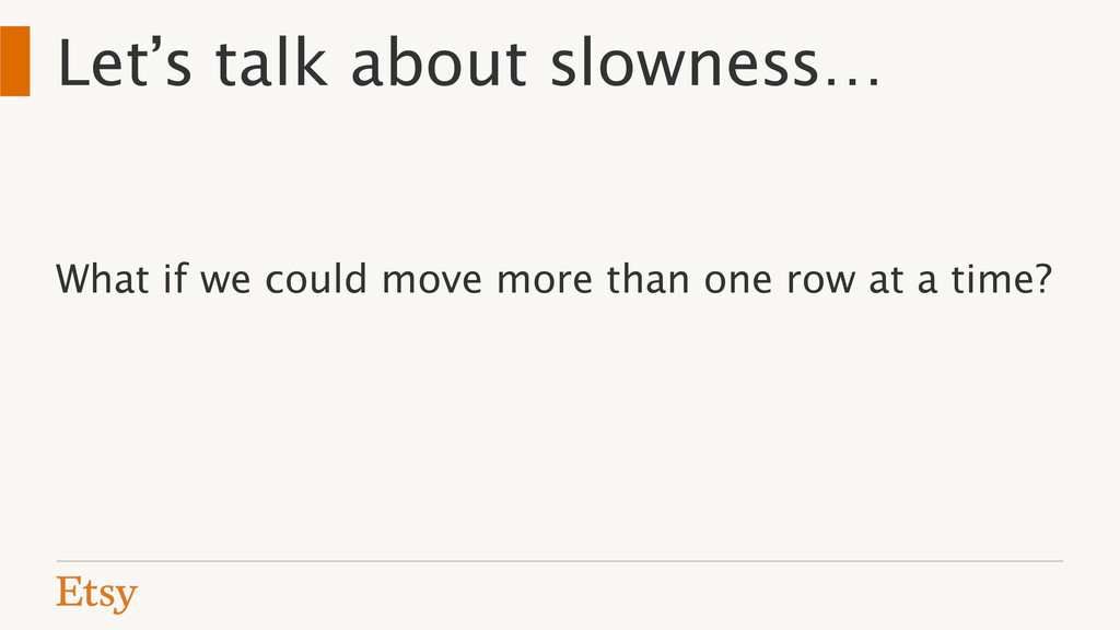Let's talk about slowness… What if we could mov...