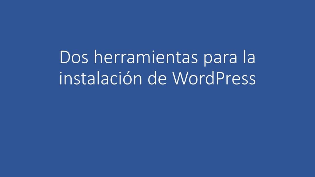 Dos herramientas para la instalación de WordPre...