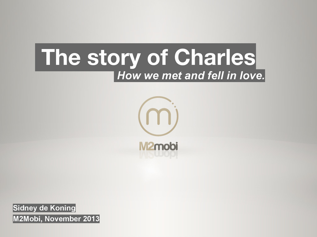 The story of Charles How we met and fell in lov...