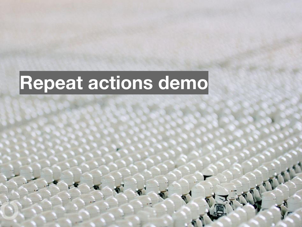 Repeat actions demo
