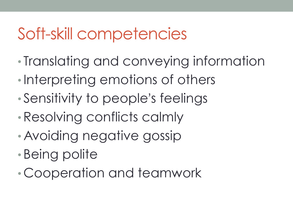 Soft-skill competencies •Translating and conve...