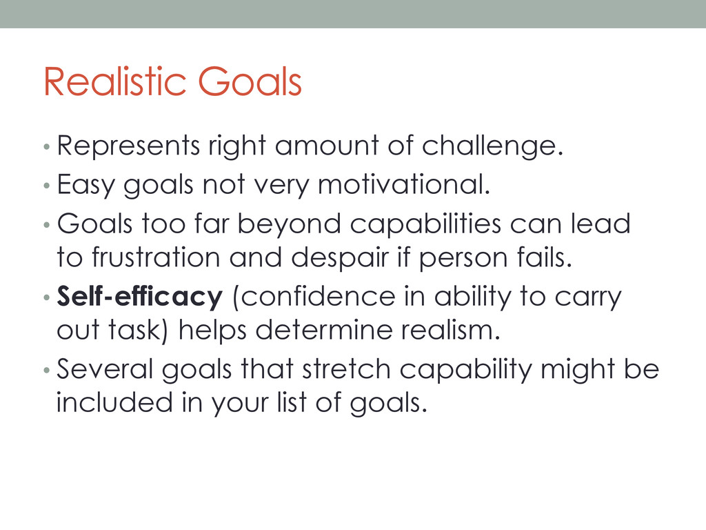 Realistic Goals •Represents right amount of ch...