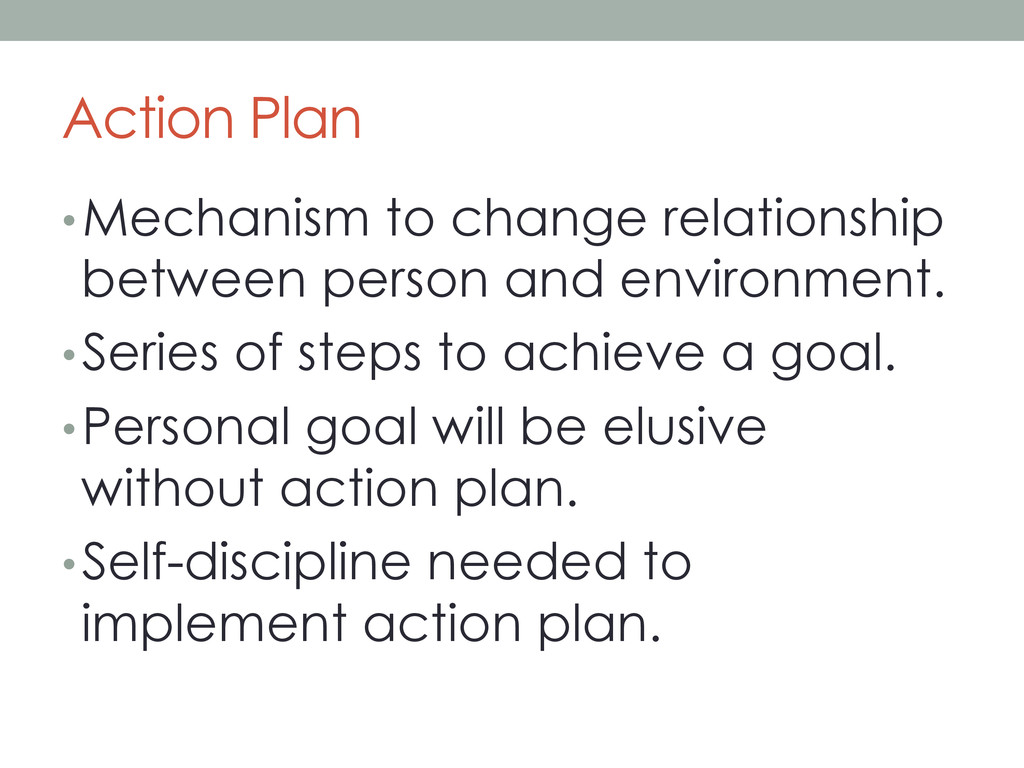Action Plan •Mechanism to change relationship ...