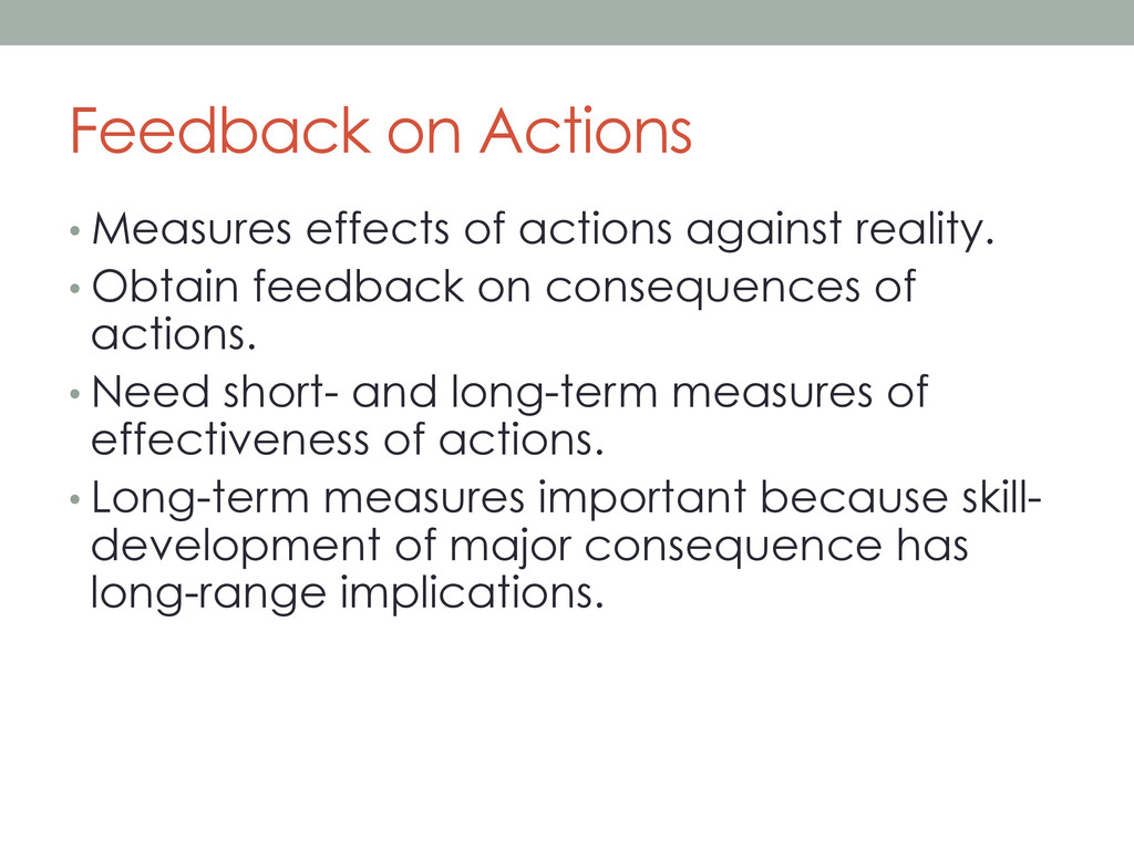 Feedback on Actions •Measures effects of actio...