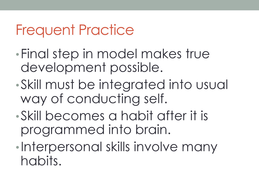 Frequent Practice •Final step in model makes t...
