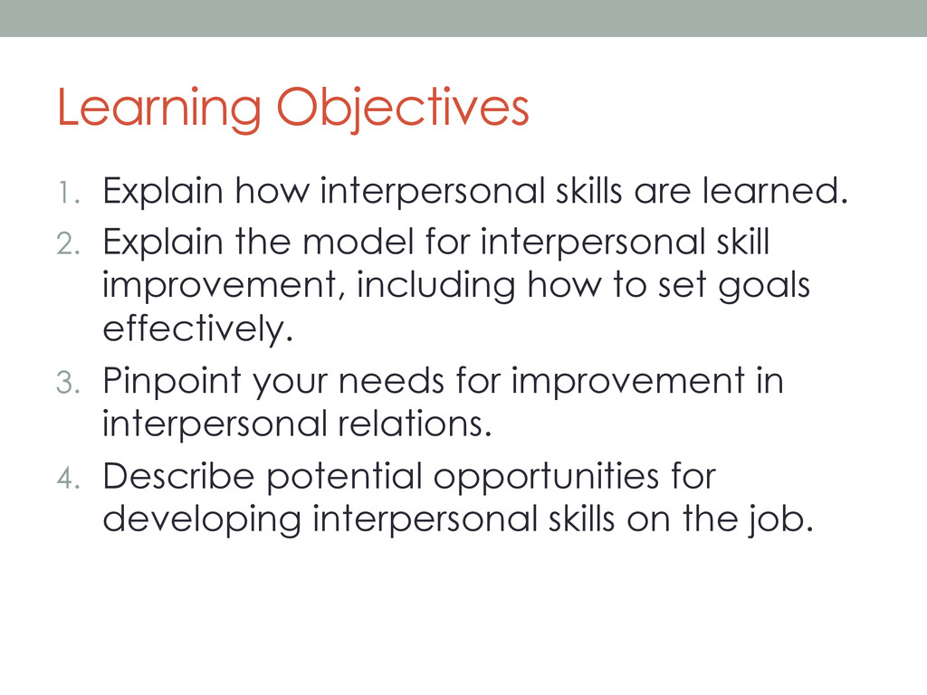 Learning Objectives 1. Explain how interperson...