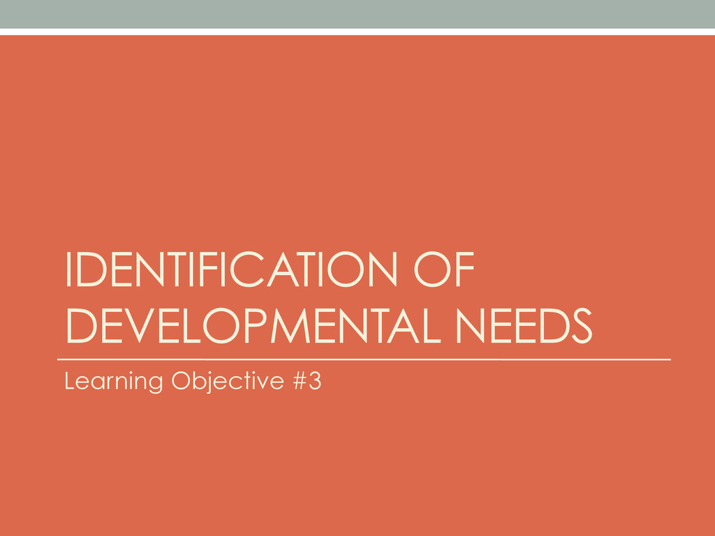 IDENTIFICATION OF DEVELOPMENTAL NEEDS Learning ...