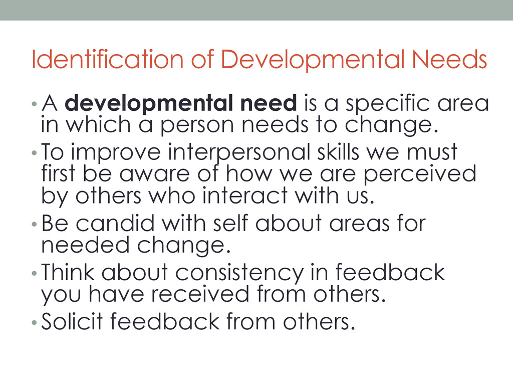 Identification of Developmental Needs •A devel...