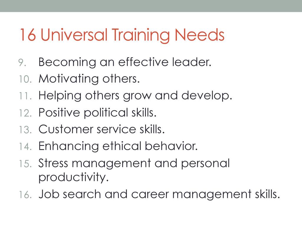 16 Universal Training Needs 9. Becoming an eff...