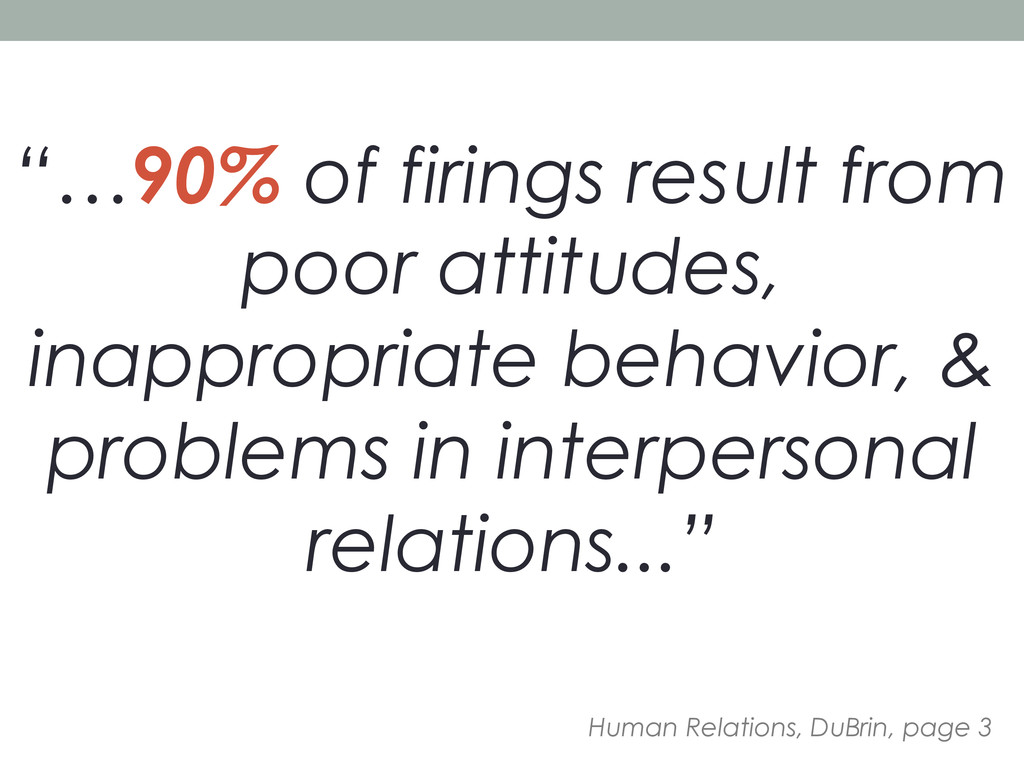 """""""…90% of firings result from poor attitudes, in..."""