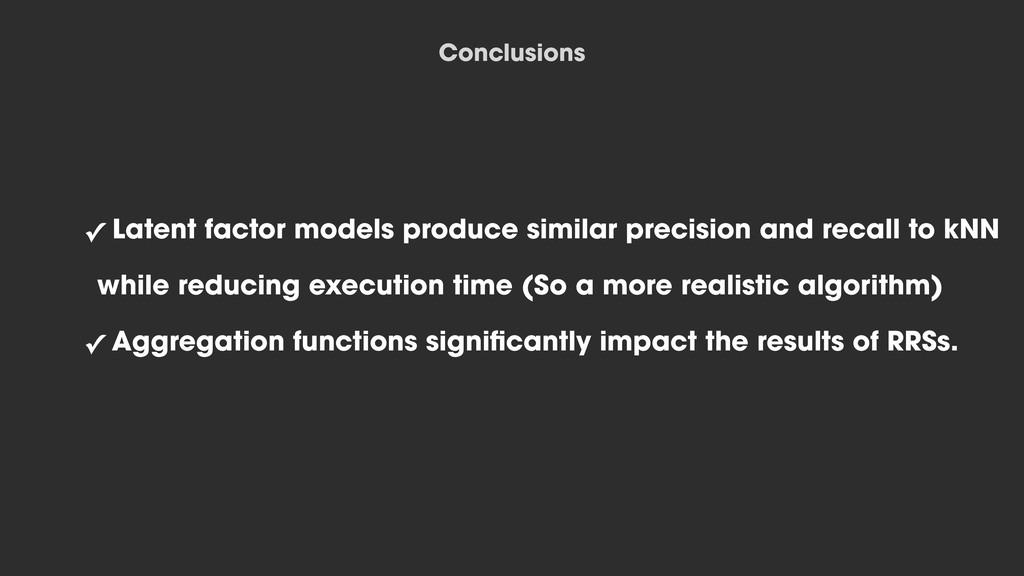 ✓ Latent factor models produce similar precisio...
