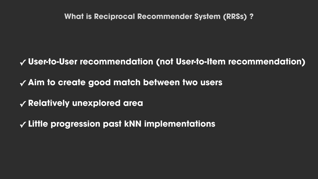 ✓ User-to-User recommendation (not User-to-Item...