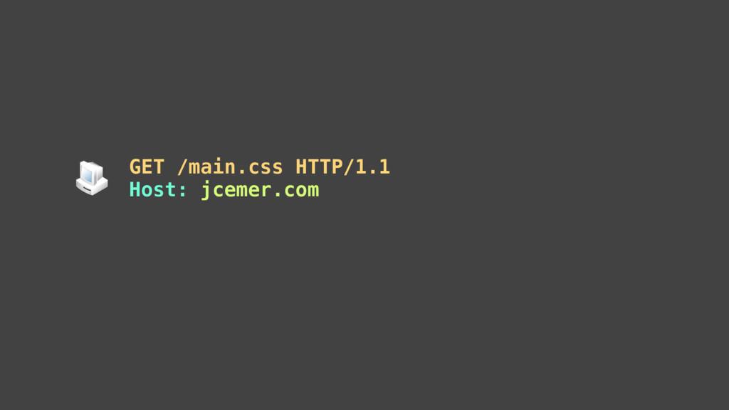 GET /main.css HTTP/1.1 Host: jcemer.com