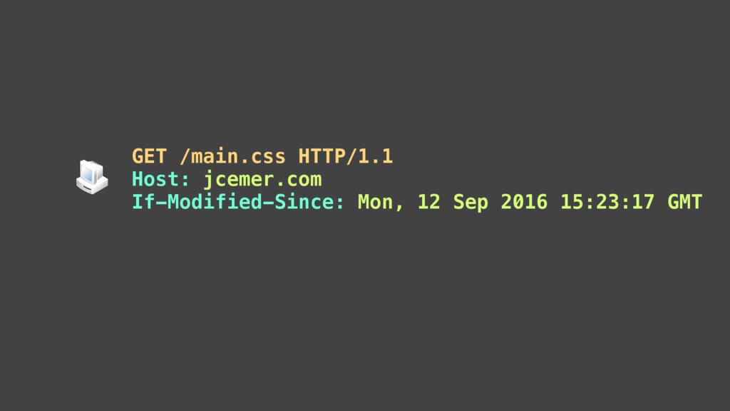 GET /main.css HTTP/1.1 Host: jcemer.com If-Modi...