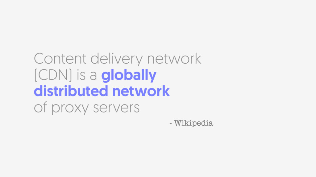 Content delivery network (CDN) is a globally di...