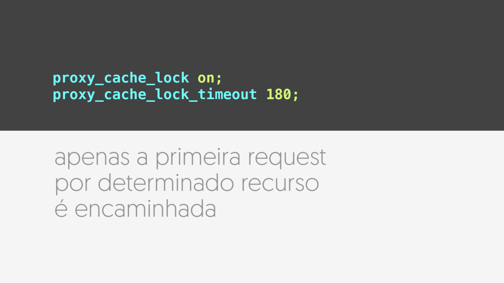 proxy_cache_lock on; proxy_cache_lock_timeout 1...