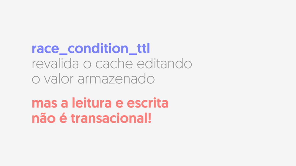 race_condition_ttl revalida o cache editando o ...