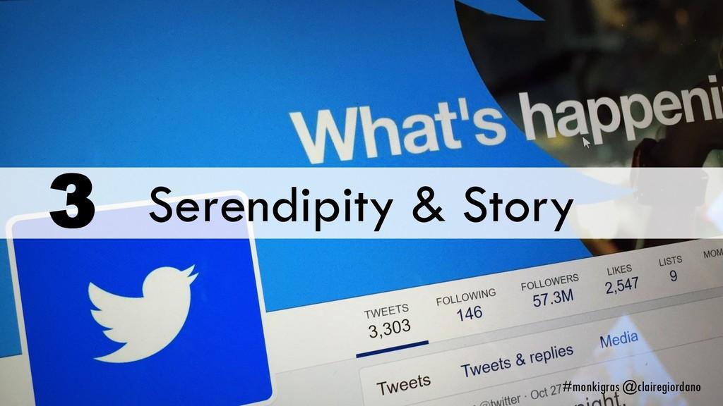 Serendipity & Story 3 #monkigras @clairegiordano
