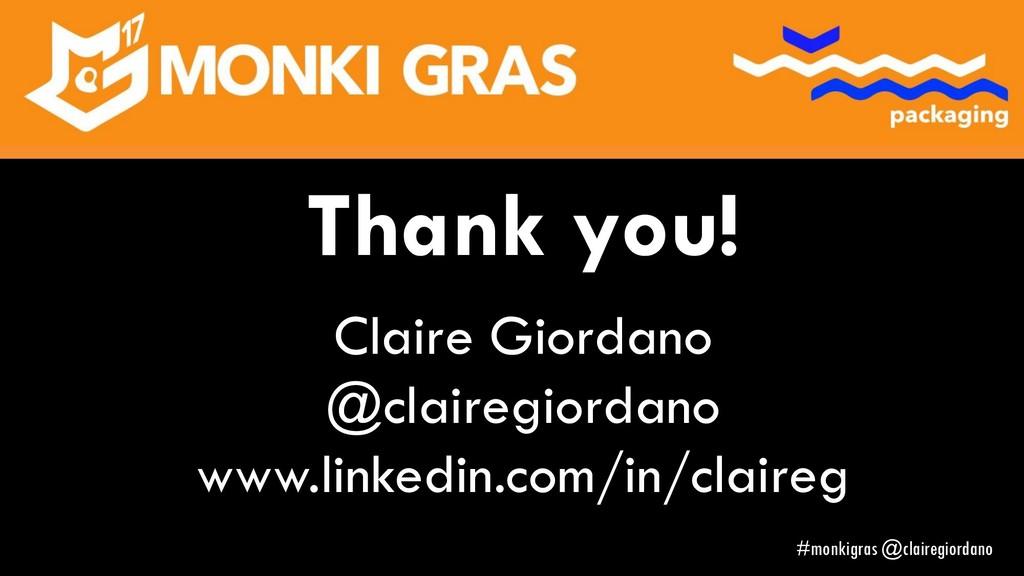 Thank you! Claire Giordano @clairegiordano www....