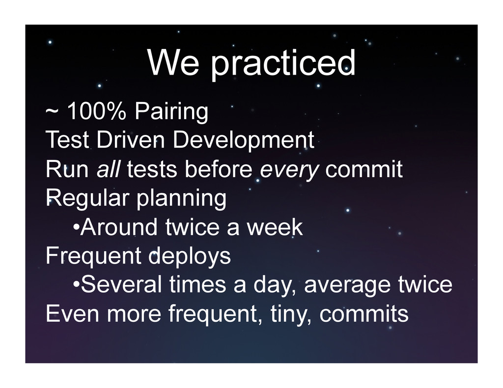 We practiced ~ 100% Pairing Test Driven Develop...