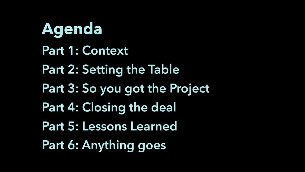 Agenda Part 1: Context Part 2: Setting the Tabl...
