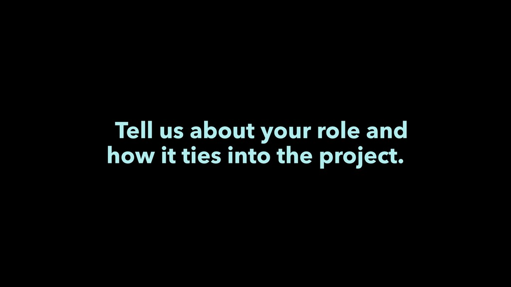 Tell us about your role and how it ties into th...