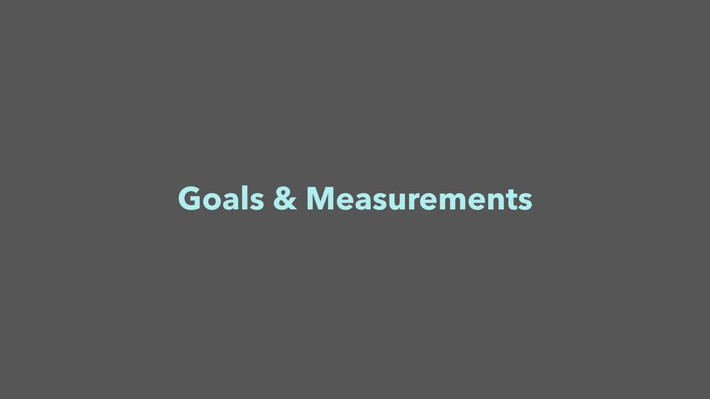 Goals & Measurements