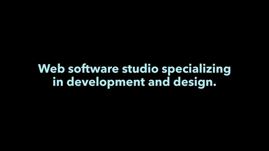 Web software studio specializing in development...