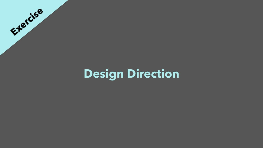 Design Direction Exercise