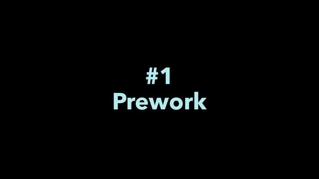 #1 Prework