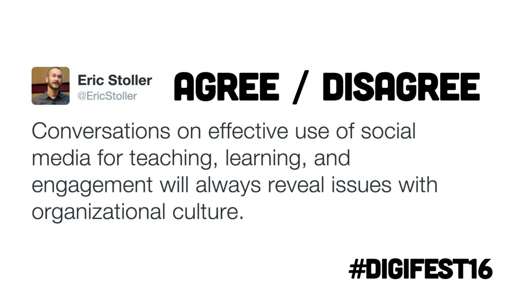 #digifest16 Agree / Disagree