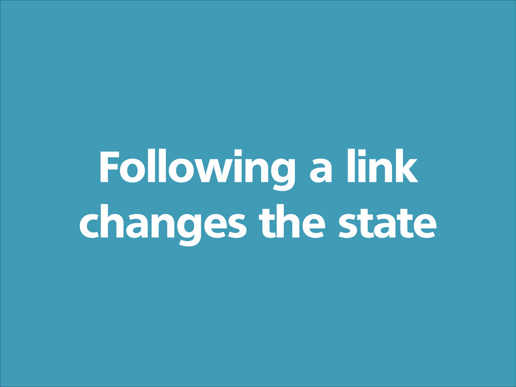 Following a link changes the state